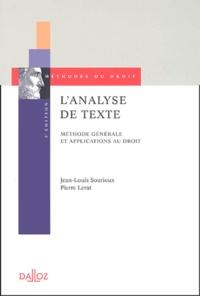 Jean-Louis Sourioux et Pierre Lerat - L'analyse de texte - Méthode générale et applications du droit.