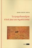 Jean Louis Sous - La psychanalyse n'est pas un mysticisme.