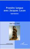 Jean Louis Sous - Prendre langue avec Jacques Lacan - Hybridations.