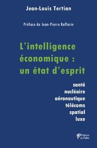 Jean-Louis Tertian - L'intelligence économique : un état d'esprit.