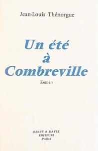 Jean-Louis Thénorgue - Un été à Combreville.