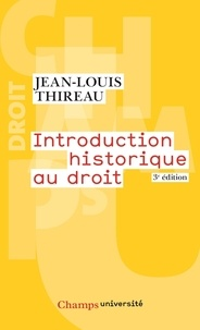 Jean-Louis Thireau - Introduction historique au droit.