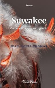 Jean-Louis Thomas - Suwakee - Pour ce que demain va t'apporter.