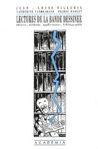 Jean-Louis Tilleuil et Catherine Vanbraband - Lectures de la bande dessinée - Théorie, méthode, applications, bibliographie.