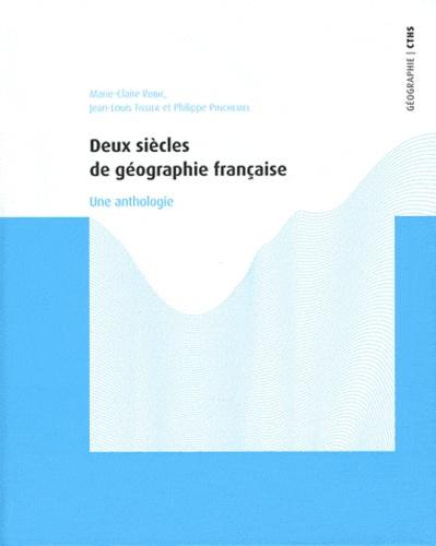 Jean-Louis Tissier et Marie-Claire Robic - Deux siècles de géographie française - Une anthologie.