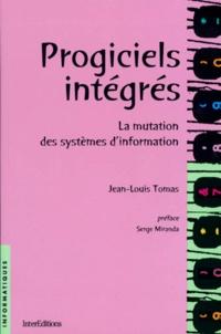 PROGICIELS INTEGRES. La mutation des systèmes d'information - Jean-Louis Tomas | Showmesound.org