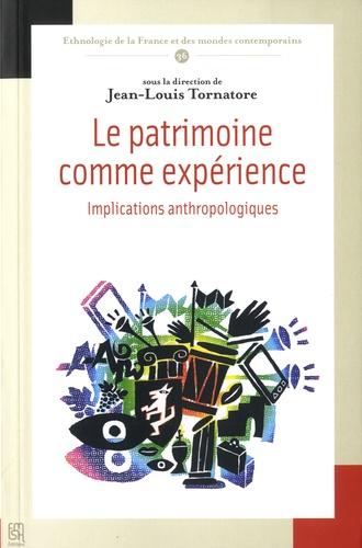 Le patrimoine comme expérience. Implications anthropologiques