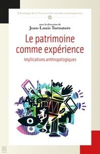 Jean-Louis Tornatore - Le patrimoine comme expérience - Implications anthropologiques.