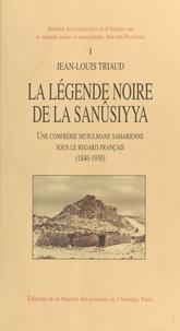 Jean-Louis Triaud - La légende noire de la Sanûsiyya : une confrérie musulmane saharienne sous le regard français, 1840-1930 (1).