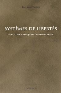 Jean-Louis Tristani - Systèmes de libertés - Fondation grecque de l'anthropologie.
