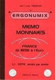Jean-Louis Tronquoy - Mémo monnaies - France de 1898 à l'Euro.