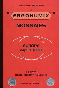 Jean-Louis Tronquoy - Monnaies : Europe depuis 1800 - La cote de Napoléon 1er à l'euro.