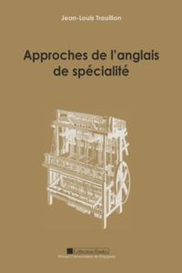Jean-Louis Trouillon - Approches de l'anglais de spécialité.