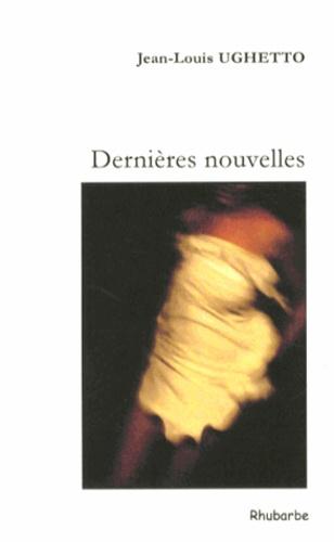 Jean-Louis Ughetto - Dernières nouvelles.