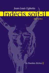 Jean-Louis Ughetto - Indécis soit-il - Anicroches.