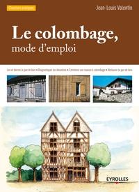 Jean-Louis Valentin - Le colombage, mode d'emploi.