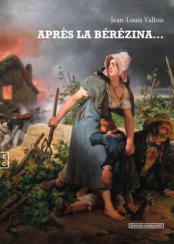 Jean-Louis Vallois - Après la Bérézina....