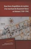 Jean-Louis Van Belle - Deux livres d'expéditions de marbres d'un marchand de Beaumont-Rance en Hainaut (1769-1784).