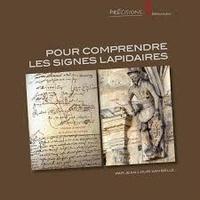 Jean-Louis Van Belle - Pour comprendre les signes lapidaires.