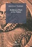 Jean-Louis Vaudoyer - Ambroise Paré et les Valois.