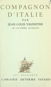 Jean-Louis Vaudoyer - Compagnon d'Italie - Lettres à Amicie.
