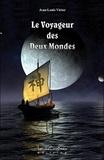Jean-Louis Victor - Le voyageur des deux mondes.