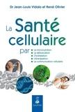 Jean-Louis Vidalo et René Olivier - La santé cellulaire.