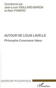 Jean-Louis Vieillard-Baron - Autour de Louis Lavelle : philosophie, conscience, valeur.