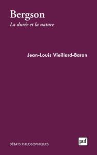 Jean-Louis Vieillard-Baron - Bergson - La durée et la nature.