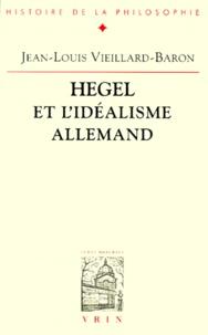 Jean-Louis Vieillard-Baron - Hegel et l'idéalisme allemand.