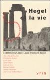 Jean-Louis Vieillard-Baron et  Collectif - Hegel et la vie.