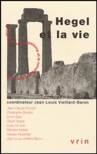 Jean-Louis Vieillard-Baron - Hegel et la vie.