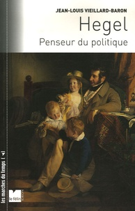Jean-Louis Vieillard-Baron - Hegel - Penseur du politique.