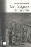 Jean-Louis Vieillard-Baron - La Religion et la cité.