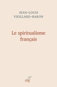 Jean-Louis Vieillard-Baron - Le spiritualisme français.