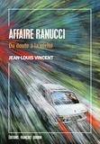 Jean-Louis Vincent - Affaire Ranucci - Du doute à la vérité.
