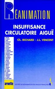 Jean-Louis Vincent et Christian Richard - Insuffisance circulatoire aigüe.