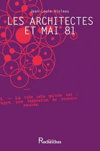 Jean-Louis Violeau - Les architectes et Mai 81.