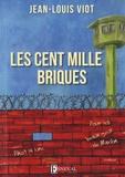 Jean-Louis Viot - Les cent mille briques - Suivi de Pinot La Lune ; Pour les beaux yeux de Marion.