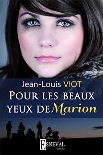 Jean-Louis Viot - Pour les beaux yeux de Marion.