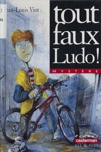 Jean-Louis Viot - Tout faux Ludo !.