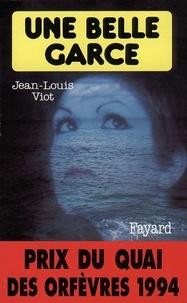 Jean-Louis Viot - Une belle garce - Prix du quai des orfèvres 1994.