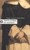 Jean-Louis Vissière - Petits crimes en soutane.
