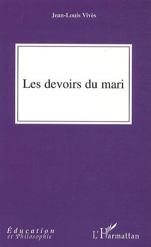 Jean-Louis Vivès - Les devoirs du mari.