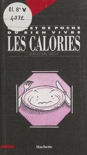 Jean-Louis Yaïch et Gilles Bachelet - Les calories.