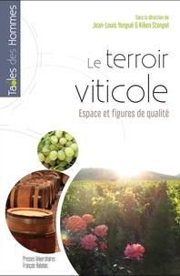 Jean-Louis Yengué et Kilien Stengel - Le terroir viticole - Espaces et figures de qualité.