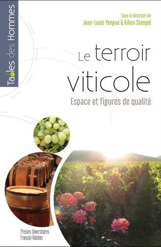 Le terroir viticole. Espaces et figures de qualité