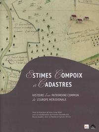 Jean-Loup Abbé et Florent Hautefeuille - Estimes, compoix et cadastres - Histoire d'un patrimoine commun de l'Europe méridionale.
