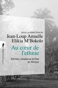 Jean-Loup Amselle et Elikia M'Bokolo - Au coeur de l'ethnie - Ethnies, tribalisme et Etat en Afrique.