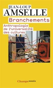 Jean-Loup Amselle - Branchements - Anthropologie de l'universalité des cultures.